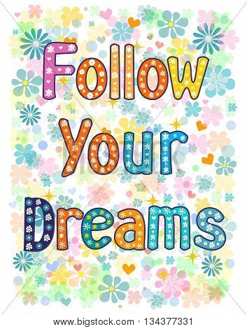 follow your dreams background. Hand drawn lettering.. Stock vector illustration