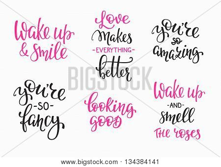 Friendship Family Romantic love lettering set. Calligraphy postcard graphic design typography. Hand written vector postcard. You are so amazing fancy. Wake up and smile. Loking good. Love makes better