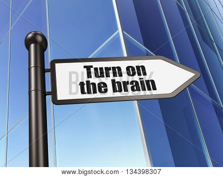 Education concept: sign Turn On The Brain on Building background, 3D rendering