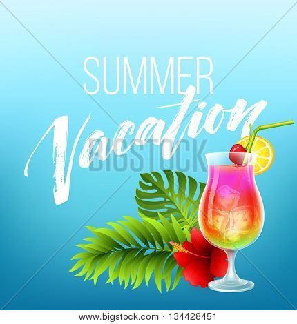 Summer vacation handwriting. Typography, lettering and calligraphy. Poster and flyer design template. An exotic cocktail. Vector illustration EPS10