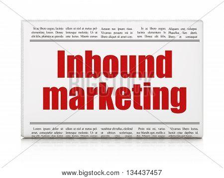 Advertising concept: newspaper headline Inbound Marketing on White background, 3D rendering