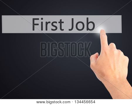 First Job - Hand Pressing A Button On Blurred Background Concept On Visual Screen.