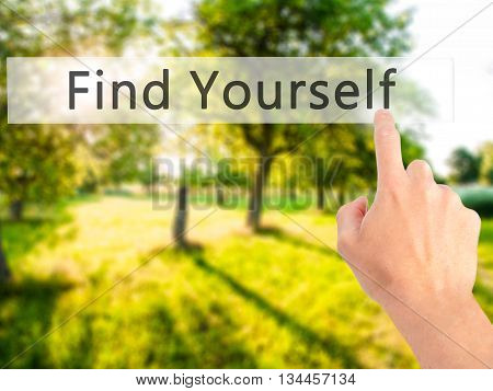 Find Yourself - Hand Pressing A Button On Blurred Background Concept On Visual Screen.