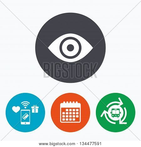 Eye sign icon. Publish content button. Visibility. Mobile payments, calendar and wifi icons. Bus shuttle.
