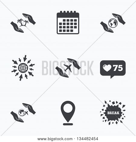 Calendar, like counter and go to web icons. Hands insurance icons. Palm trees symbol. Travel trip flight insurance symbol. World globe sign. Location pointer.