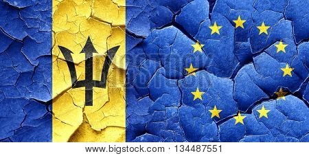 Barbados flag with european union flag on a grunge cracked wall