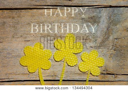 Beeswax, Three Flowers On Wooden Table, Happy Birthday