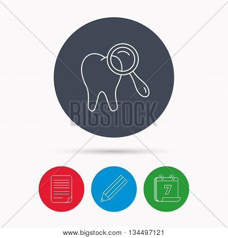 Dental diagnostic icon. Tooth hygiene sign. Calendar, pencil or edit and document file signs. Vector