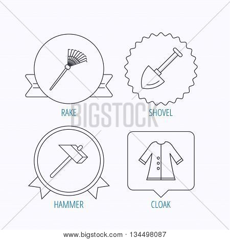 Shovel, hammer and cloak icons. Rake linear sign. Award medal, star label and speech bubble designs. Vector