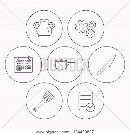 Saucepan, kithcen knife and utensils icons. Vase linear sign. Check file, calendar and cogwheel icons. Vector