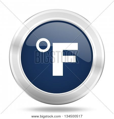 fahrenheit icon, dark blue round metallic internet button, web and mobile app illustration