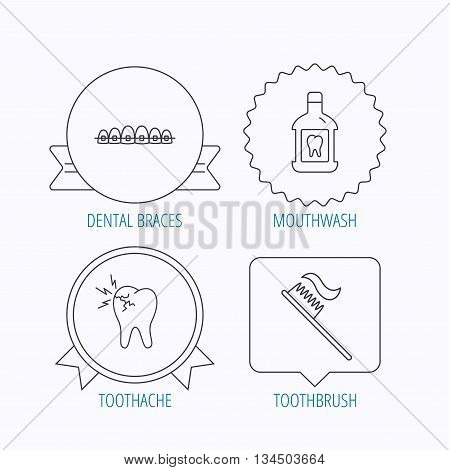 Toothache, dental braces and mouthwash icons. Toothbrush linear sign. Award medal, star label and speech bubble designs. Vector