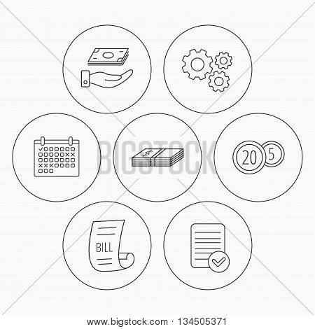Save money, cash money and bill icons. Coins linear sign. Check file, calendar and cogwheel icons. Vector