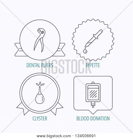 Blood donation, pipette and dental pliers icons. Clyster linear sign. Award medal, star label and speech bubble designs. Vector