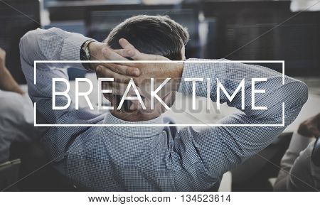 Break Time Relax Relief Recess Concept