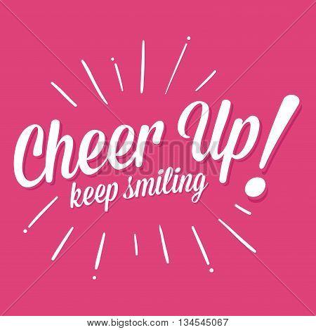 Vector stock of cheer up keep smiling lettering handwritten typography