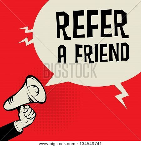 Megaphone Hand business concept with text Refer a Friend, vector illustration