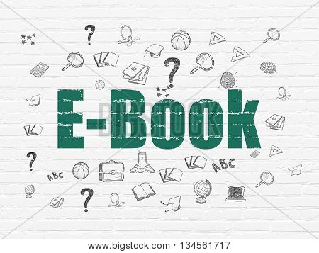 Learning concept: Painted green text E-Book on White Brick wall background with  Hand Drawn Education Icons