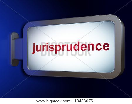 Law concept: Jurisprudence on advertising billboard background, 3D rendering