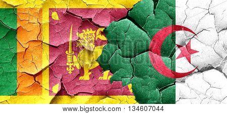 Sri lanka flag with Algeria flag on a grunge cracked wall