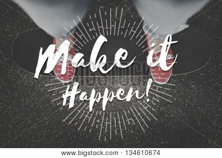 Make It Happen Decision Effect Ideas Impact Concept