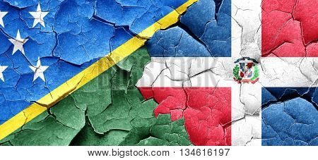 Solomon islands flag with Dominican Republic flag on a grunge cr
