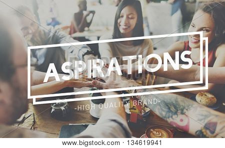 Aspirations Goal Target Ambition the Way Forward Concept