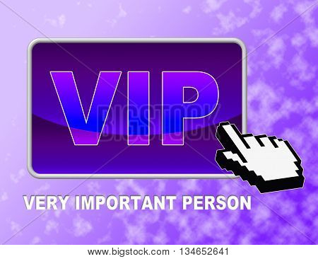 Vip Button Represents Very Important Person And Celebrity