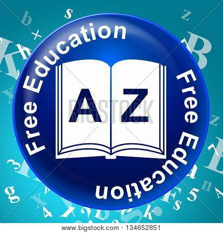 Free Education Indicates For Nothing And Complimentary