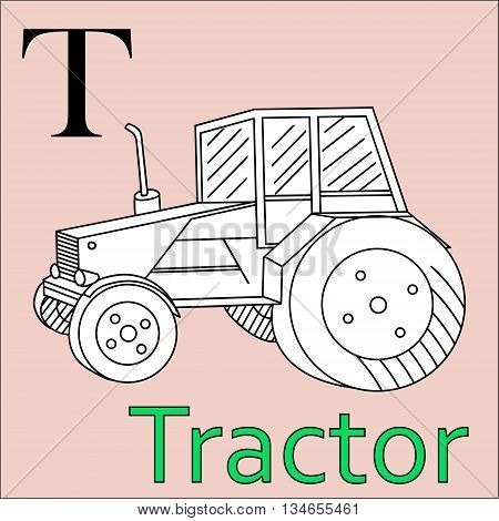 T letter. Object capital alphabet. Colorful font. Uppercase. Vector illustration. Worksheet, Exercises for kids, Coloring book. Illustration of alphabet letters with beautiful clip arts Tractor