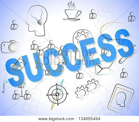 Success Word Represents Win Prevail And Progress