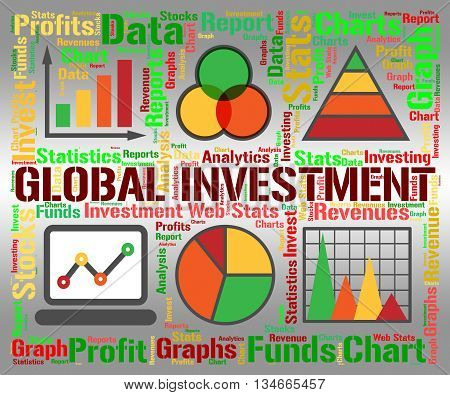 Global Investment Shows Globalization Globalise And Shares