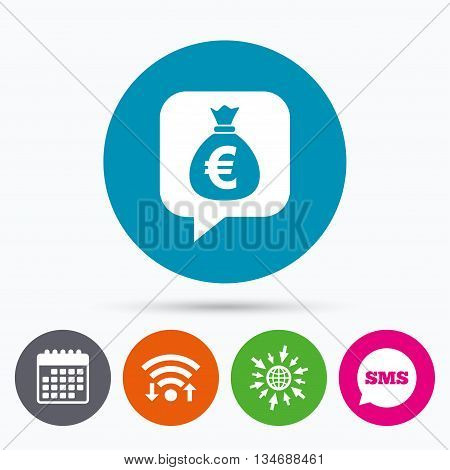 Wifi, Sms and calendar icons. Money bag sign icon. Euro EUR currency speech bubble symbol. Go to web globe.
