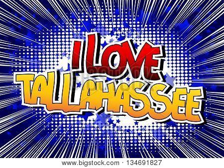 I Love Tallahassee - Comic book style word.