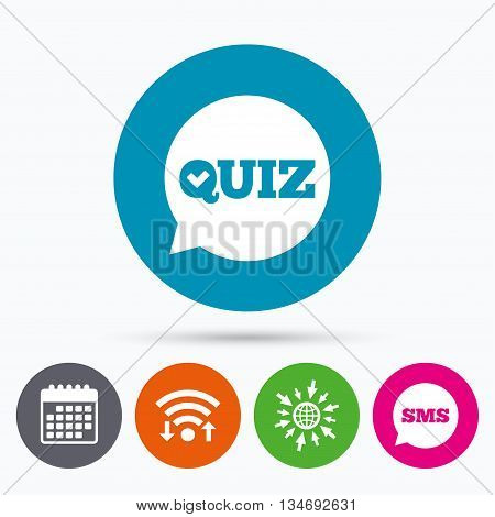 Wifi, Sms and calendar icons. Quiz check in speech bubble sign icon. Questions and answers game symbol. Go to web globe.