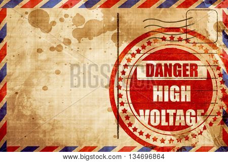 high voltage sign, red grunge stamp on an airmail background