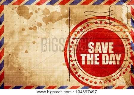 save the day, red grunge stamp on an airmail background