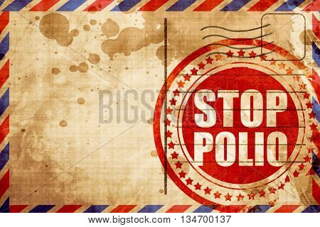 stop polio, red grunge stamp on an airmail background