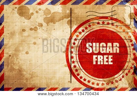 sugar free sign, red grunge stamp on an airmail background