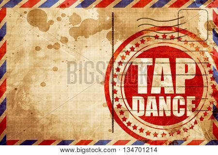 tap dance, red grunge stamp on an airmail background