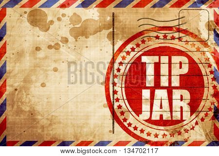 tip jar, red grunge stamp on an airmail background