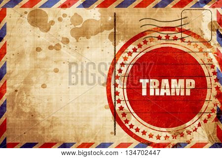 tramp sign background, red grunge stamp on an airmail background