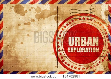 urban exploration, red grunge stamp on an airmail background