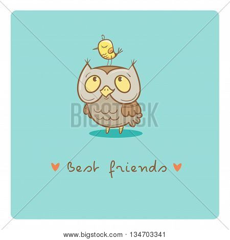 Card with cute cartoon  owl and little bird. Best friends. Children's illustration. Funny forest animals. Vector image.