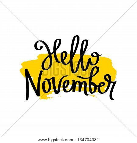 Hello November. The trend calligraphy. Vector illustration on white background with a smear of yellow ink. Concept autumn advertising.