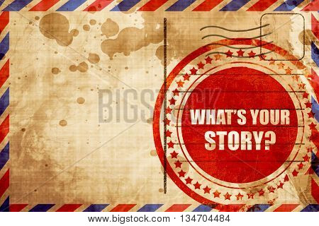 what's your story, red grunge stamp on an airmail background