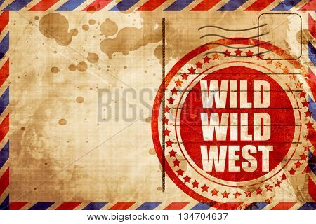 wild wild west, red grunge stamp on an airmail background