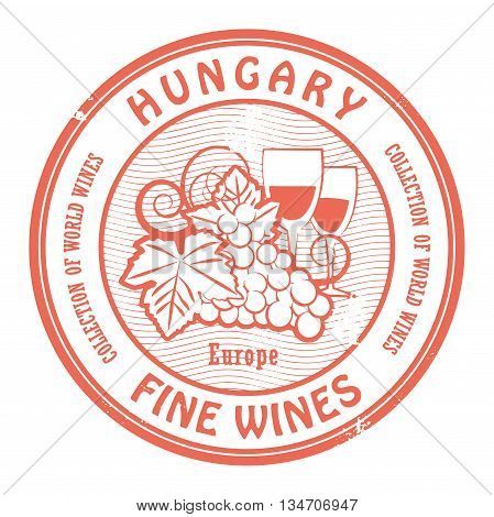 Grunge rubber stamp with words Hungary Fine Wines, vector illustration