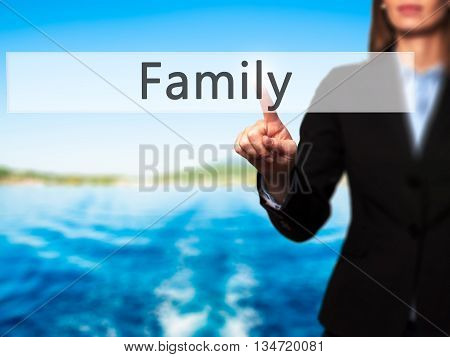 Family - Businesswoman Hand Pressing Button On Touch Screen Interface.