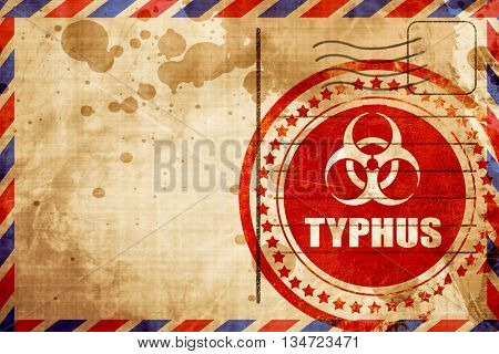 Typhus concept background, red grunge stamp on an airmail backgr